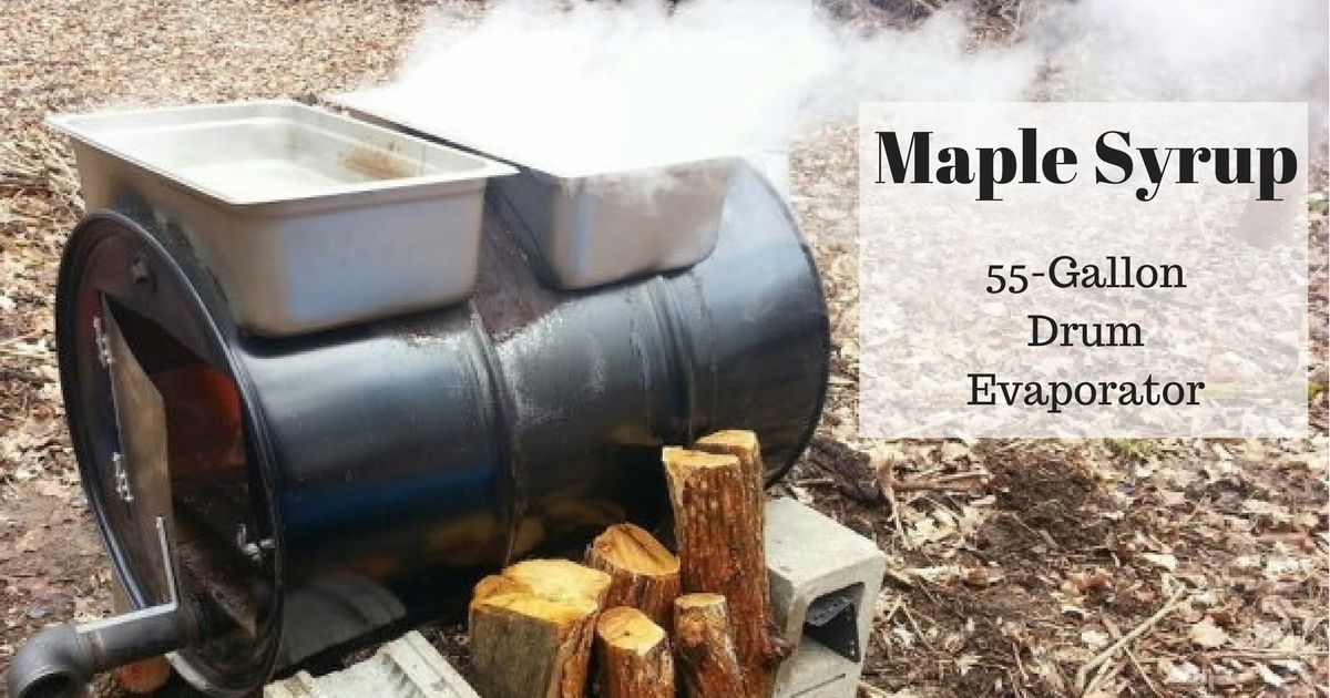 How to build your own maple syrup evaporator out of a 55-gallon steel drum.  With a few tools and a little time you to can build your own syrup  evaporator. - How To Build Your Own Maple Syrup Evaporator Out Of A 55-gallon