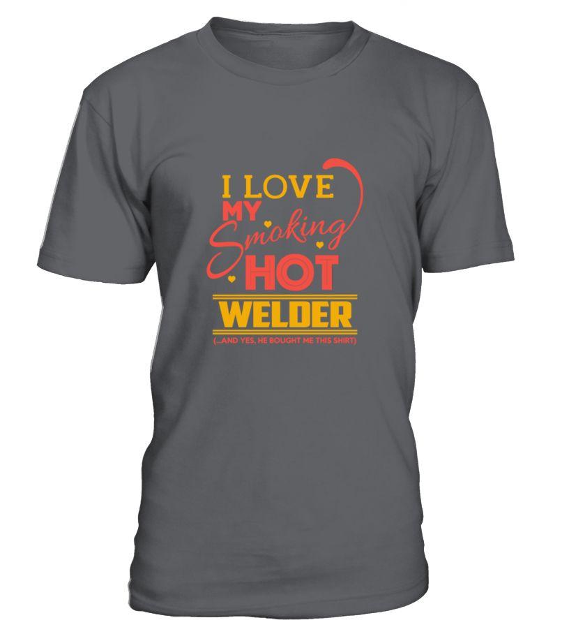 Welder - My smoking hot welder  Welder shirt, Welder mug, Welder gifts, Welder quotes funny #Welder #hoodie #ideas #image #photo #shirt #tshirt #sweatshirt #tee #gift #perfectgift #birthday #Christmas