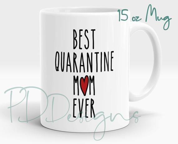15 oz Mug | Best Quarantine Mom Ever | Mother's Day Mug | Funny Mom | heart Mug |  Gift for her | Co #3dayweekendhumor