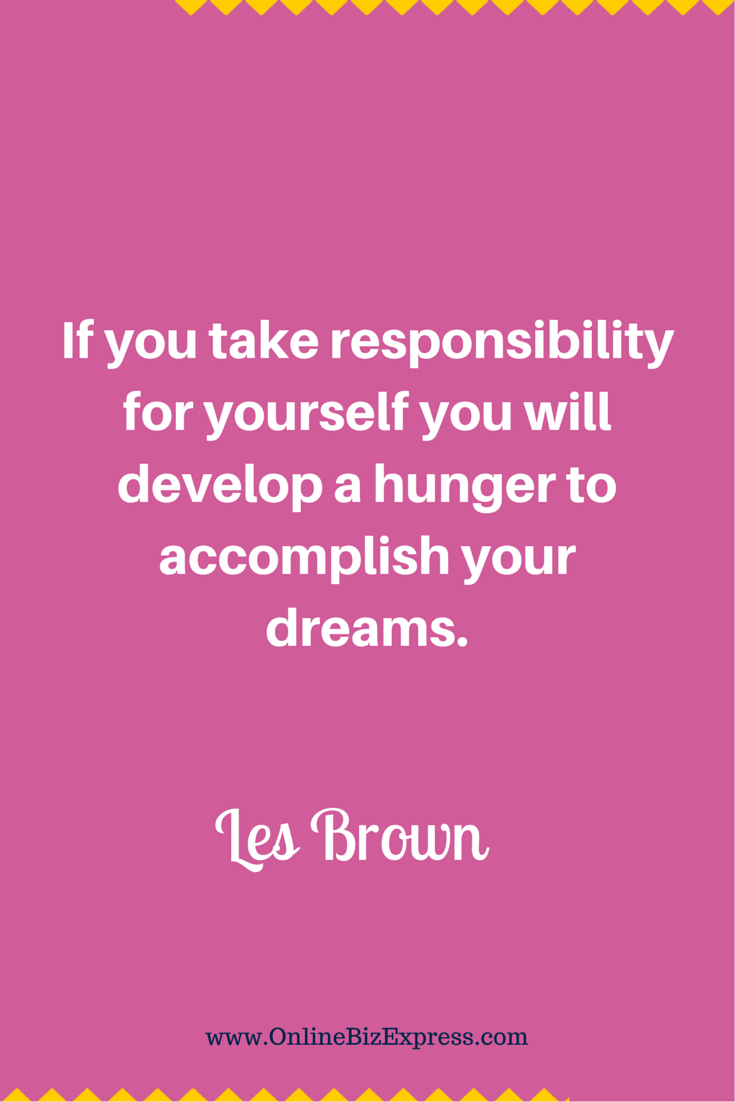 Les Brown Quotes Take Responsibility To Fulfill Your Dreamslesbrown Quotes