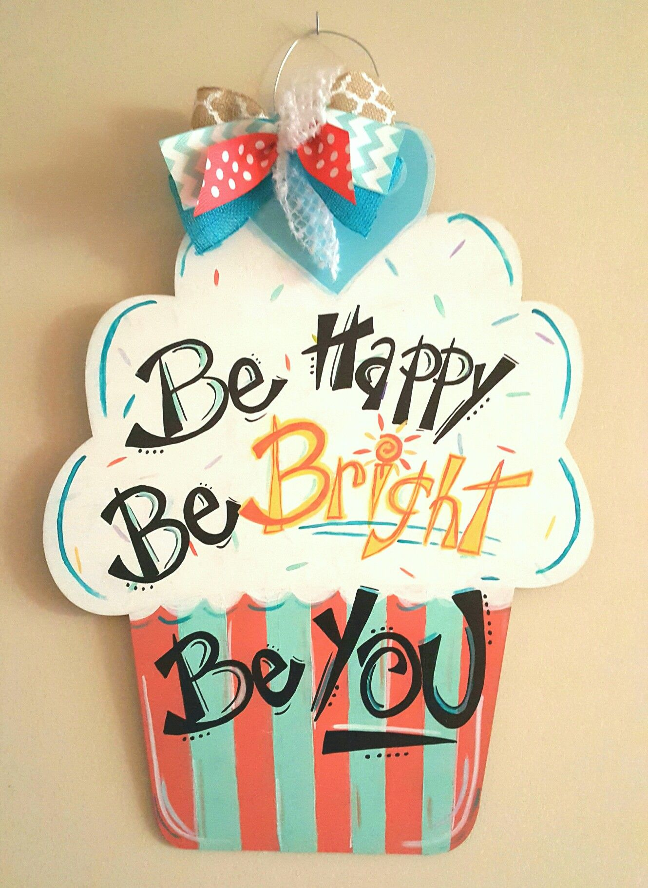 Wooden Door Hanger Cupcake ○ Be Happy Be Bright Be You Door