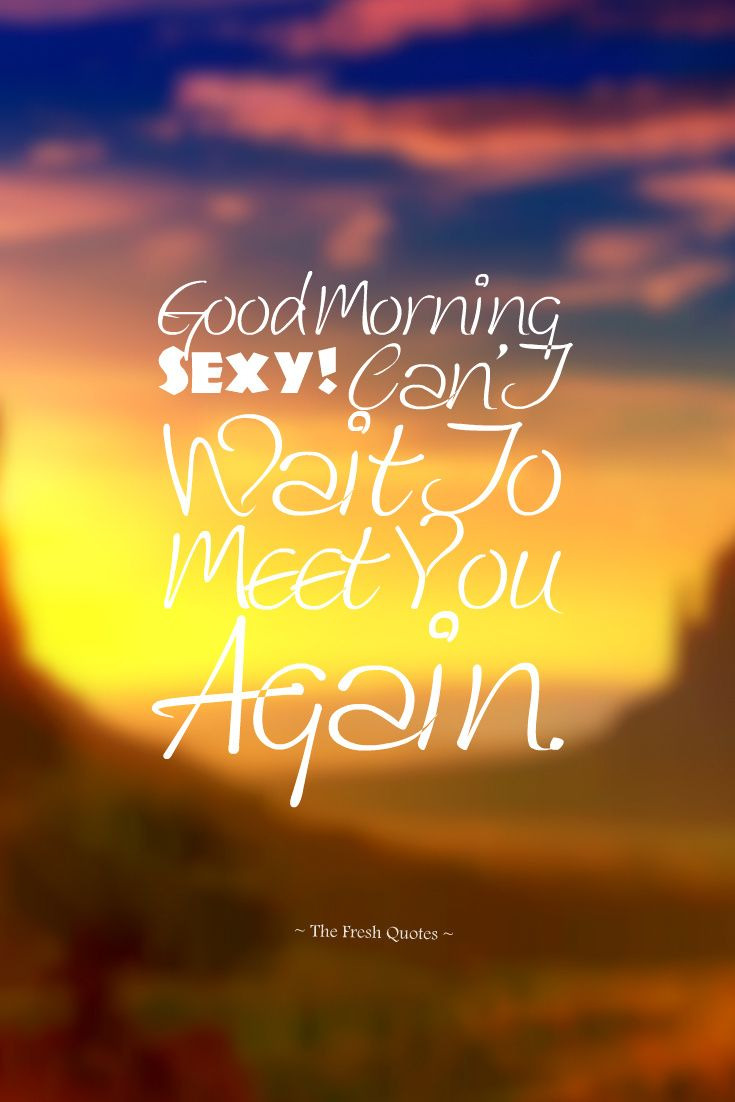 Good Morning Quotes For Her Cute & Romantic Good Morning Wishes Images  Morning Quotes Images .