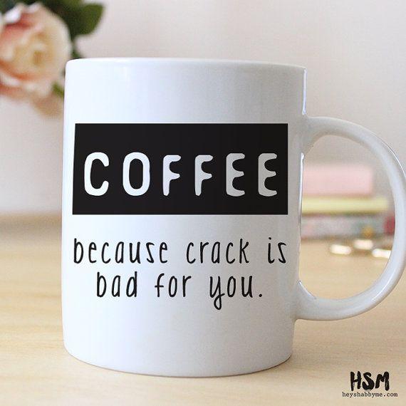 Kaffee, da Riss ist schlecht für Sie, Kaffeetasse, Kaffee-Liebhaber, lustige Kaffeetasse, Cool Kaffeetassen, Geschenk für sie, Geschenk für ihn, Tee-Tasse, Becher