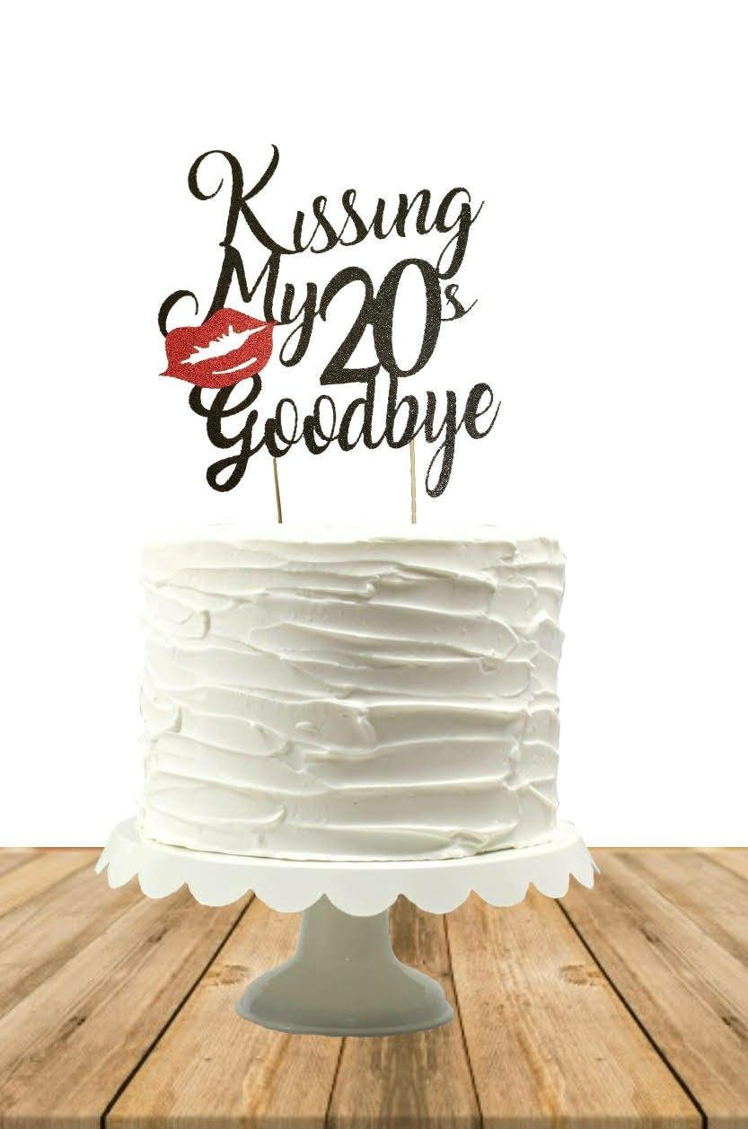 30th Cake Birthday Ideas Goodbye Excited To Share The Latest Addition My Etsy Shop Kissing Her 20s