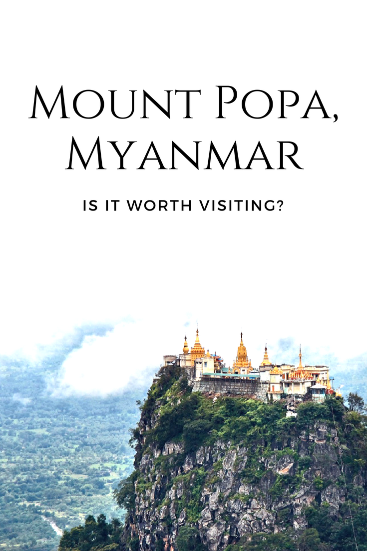 Is Mount Popa Worth Going To Asia Travel Travel Around The