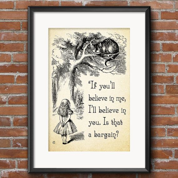 Cheshire Cat If You Ll Believe In Me I Ll Believe In You Bargain