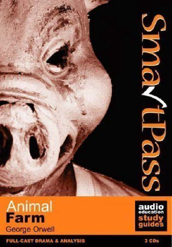 Animal Farm: Student Edition SmartPass Audio Education Study Guide Student CD Edition by George Orwell, Jonathan Lomas published by SmartPass Ltd (2002) http://www.newlimitededition.com/animal-farm-student-edition-smartpass-audio-education-study-guide-student-cd-edition-by-george-orwell-jonathan-lomas-published-by-smartpass-ltd-2002/