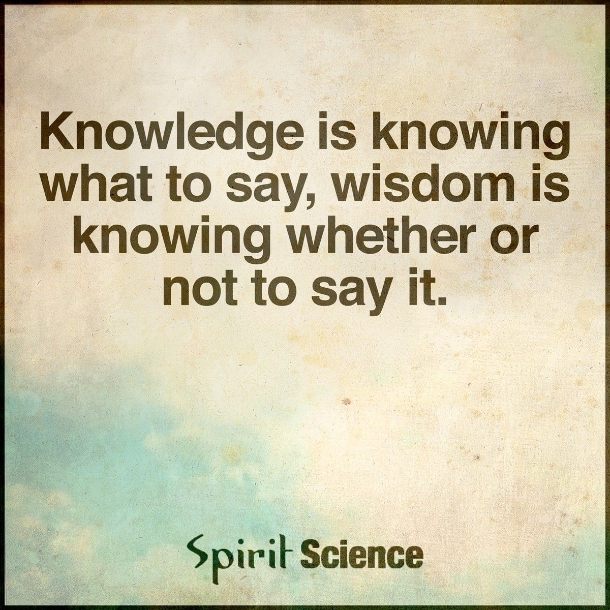 Difference Between Knowledge And Wisdom Spirit Science Pinterest