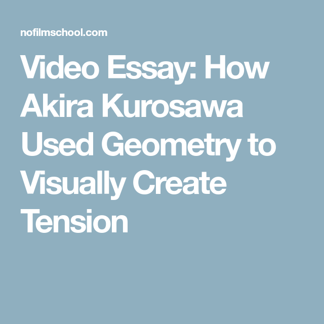 Essay English Spm Video Essay How Akira Kurosawa Used Geometry To Visually Create Tension University English Essay also After High School Essay Video Essay How Akira Kurosawa Used Geometry To Visually Create  Sample Of An Essay Paper