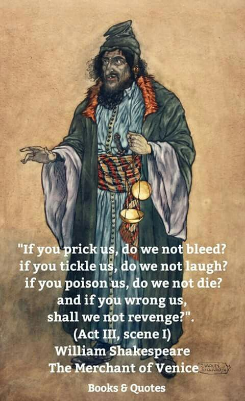 """#Shylock the Jew Merchant of Venice """"If you prick us - do we not bleed? #quote #shakespeare"""