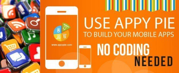 Use Appy Pie to Build Your Mobile Apps Mobile app, App
