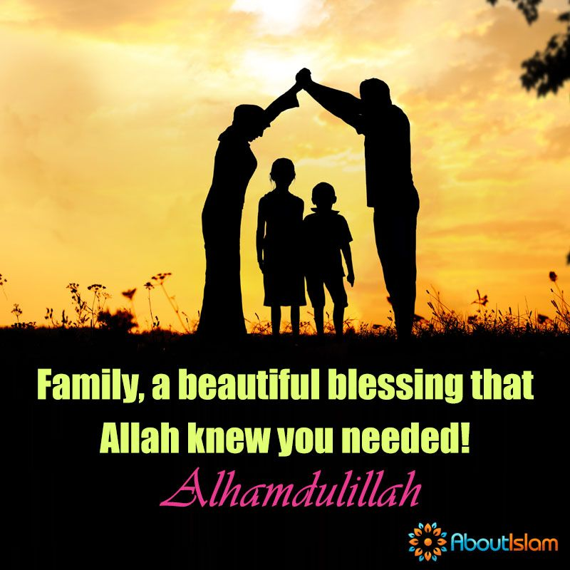 family is a blessing that allah knew we needed family islam