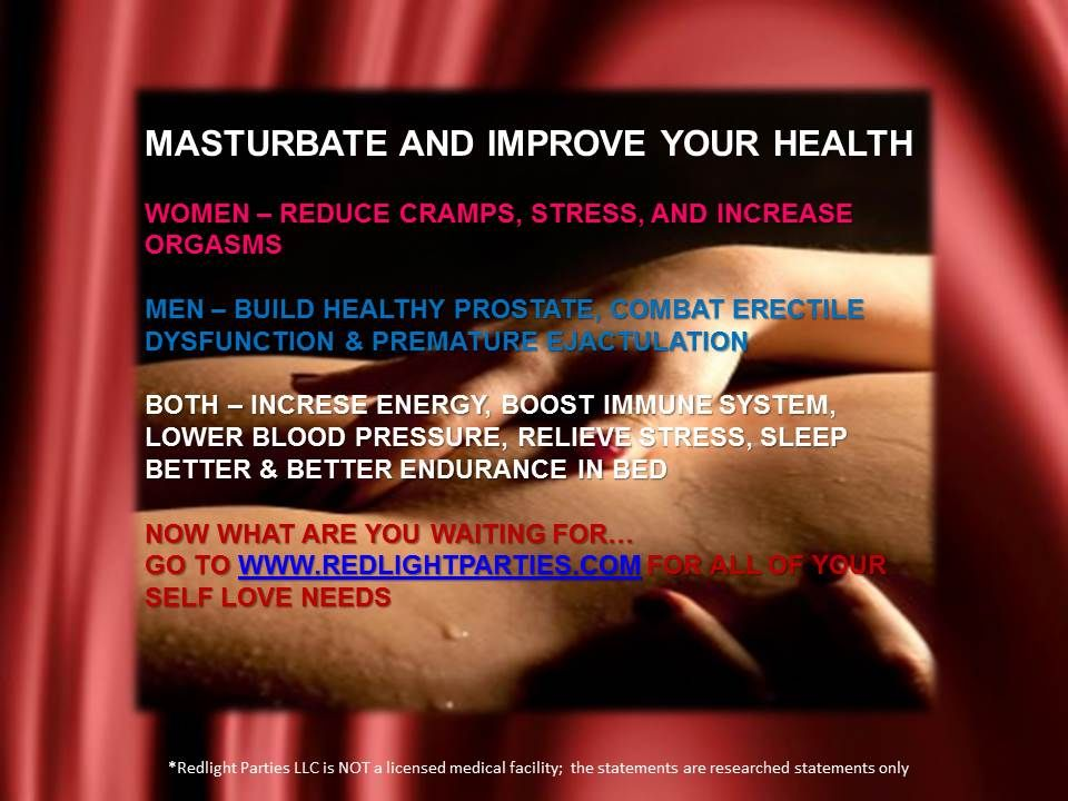 All very good reasons to give some self love....what are you waiting for... www.redlightparties.com