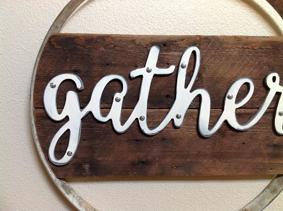 Gather Sign Gather Wood Sign Wood Signs Wine Gifts Wine Etsy Barn Wood Signs Old Barn Wood Old Wood Floors