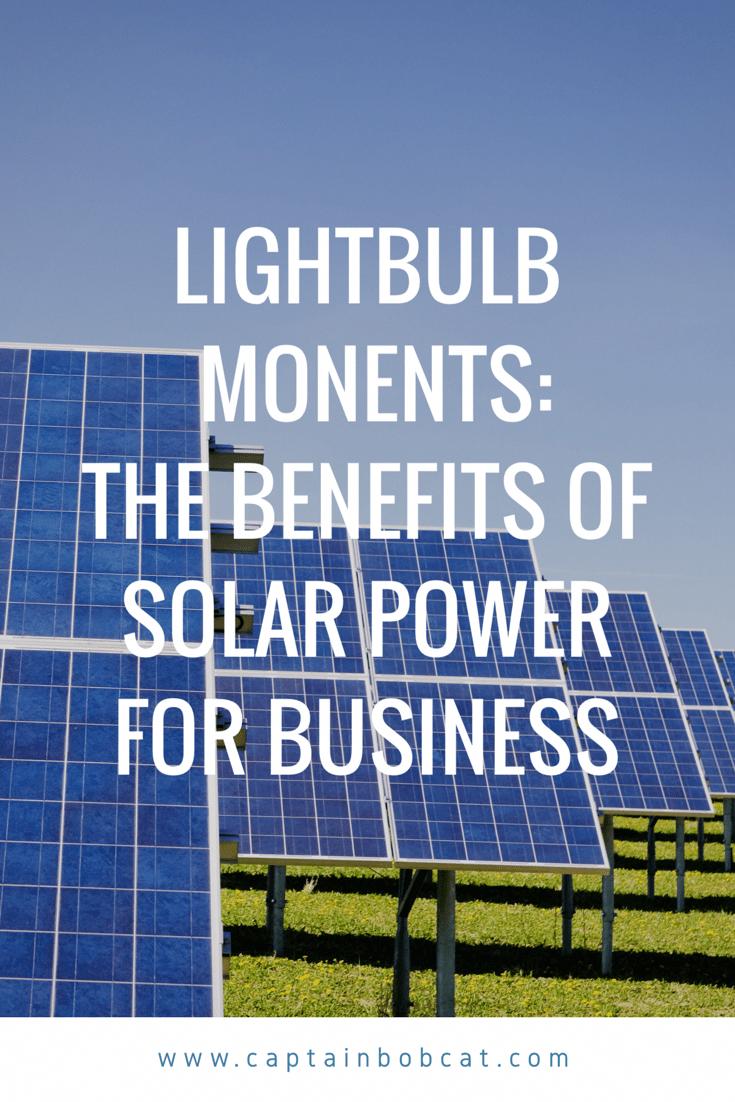 Light Bulb Moments The Benefits Of Solar Power For Business Solarpower Solar Energy Diy Solar Solar Power