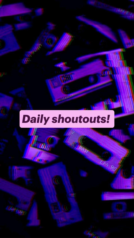 Daily shoutouts!
