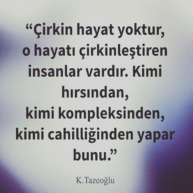 Instagram Photo By Kahraman Tazeoglu Jul 26 2016 At 11 46am Utc Ilham Verici Sozler Guzel Soz Ilham Veren Alintilar