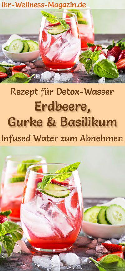 Erdbeer-Gurken-Basilikum-Wasser - Rezept für Infused Water - Detox-Wasser