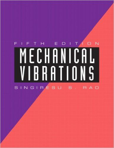 download pdf of mechanical vibrations 5th edition by singiresu rao rh pinterest com Mechanical Vibrations Rao 5th Solutions Mechanical Vibrations Rao