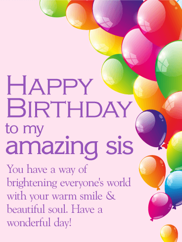 have a wonderful day happy birthday wishes card for sister there s