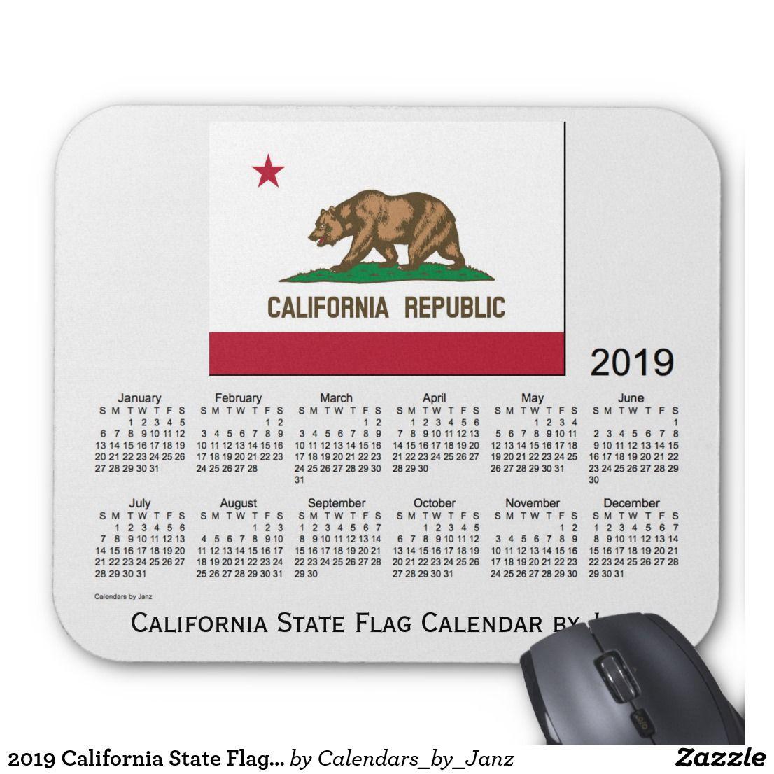 State Of California Calendar 2019 2019 California State Flag Calendar by Janz Mouse Pad | Zazzle.