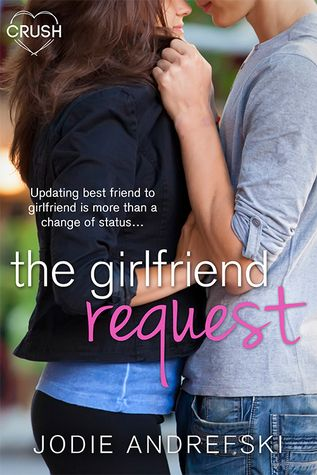 My ARC Review for Ramblings From This Chick of The Girlfriend Request by Jodie Andrefski