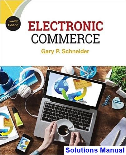 Electronic commerce 12th edition gary schneider solutions manual electronic commerce 12th edition gary schneider solutions manual test bank solutions manual exam fandeluxe Image collections