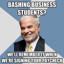 Business Majors Student Memes Business Major Work Humor