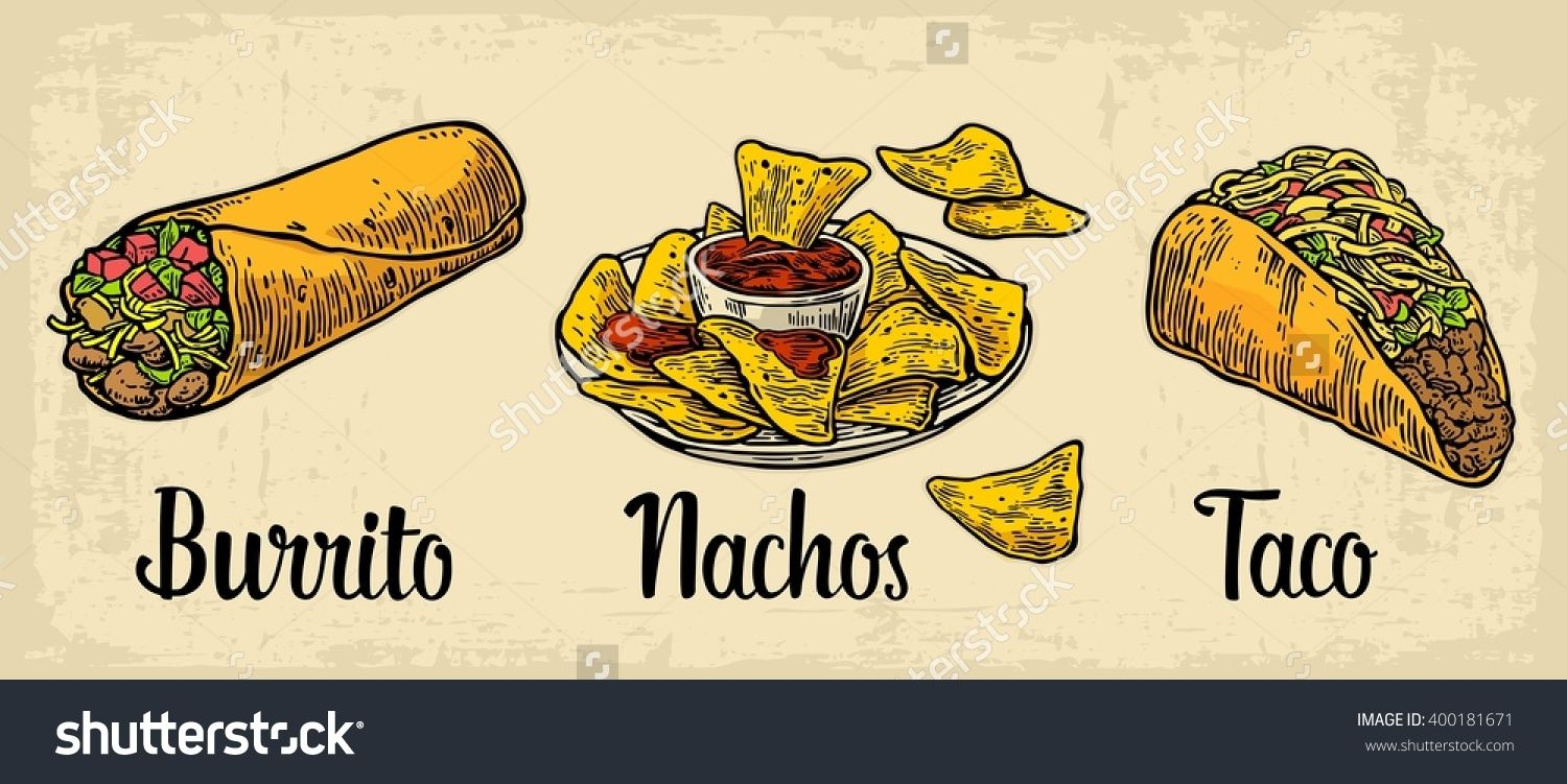 Mexican Traditional Food Set With Text Message Burrito Tacos Nachos Vector Vintage Engraved Illustration For Menu Burritos Nachos Food Illustration Design