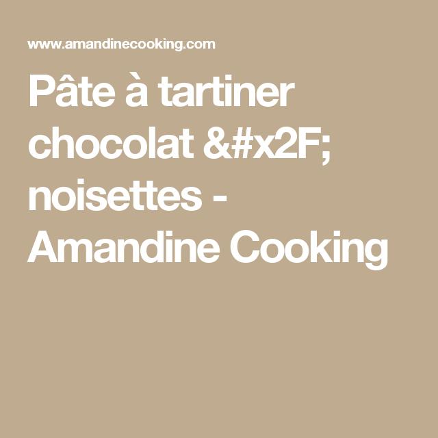 Pâte à tartiner chocolat / noisettes - Amandine Cooking