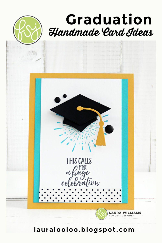 This Calls For A Huge Celebration Easy Graduation Cardmaking Ideas Graduation Cards Handmade Graduation Cards Diy Cards Handmade