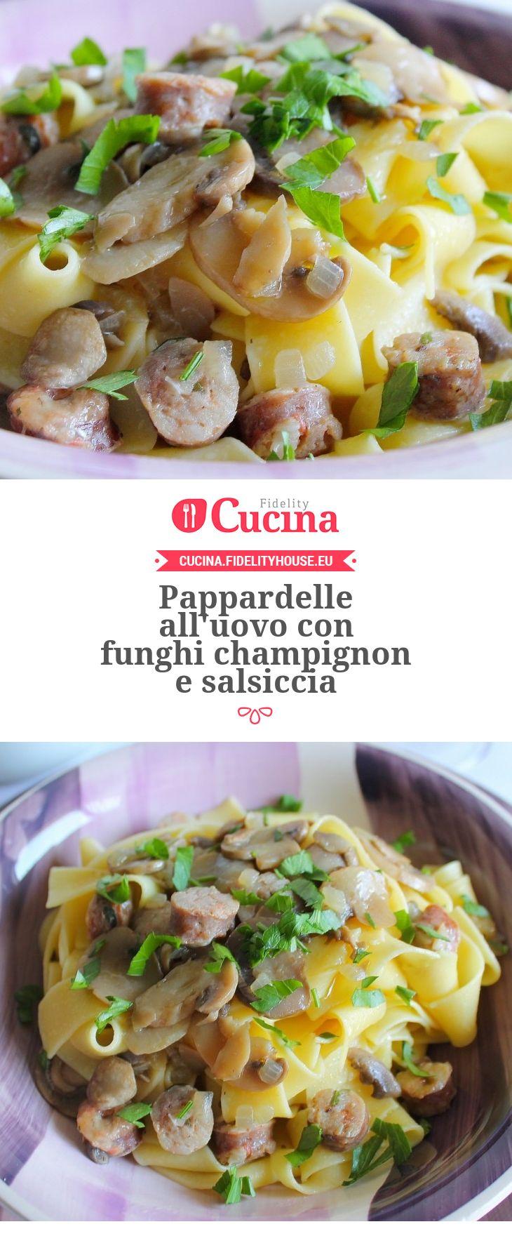 #Pappardelle all'uovo con #funghi champignon e #salsiccia. Una ricetta della nostra utente Giovanna, entra anche tu nella #Community ed inviaci le tue ricette > http://bit.ly/1LiPYiP