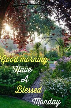 Good Morning Monday Blessings 70 Pieces Monday Blessings Good Morning Nature Good Morning Wishes