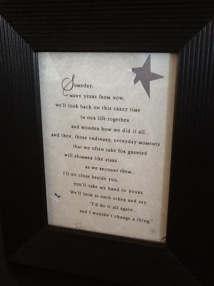 A card from my Hubby that I framed because it is just so true for this time in our lives. With a new baby, when the focus is less on eachother and days are flying by like minutes...it just brings me back to remembering what matters, and what will always matter. This is our life, these ordinary moments...and I cherish them.