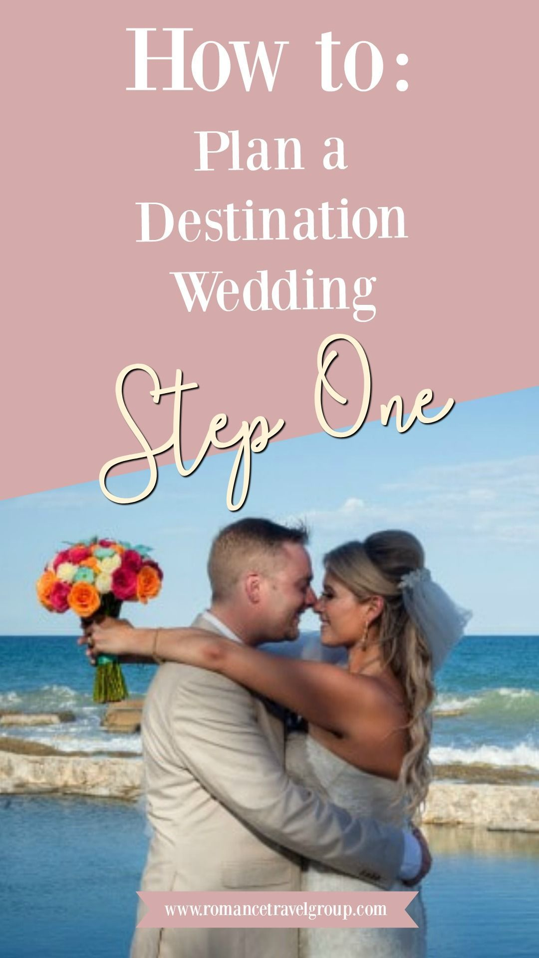 Destination Wedding Planning Step 1 Destination Wedding Planning Destination Wedding Wedding Planning