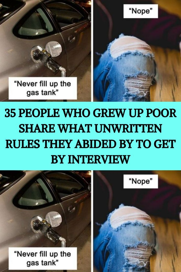 35 People Who Grew Up Poor Share What Unwritten Rules They Abided By To Get By Interview