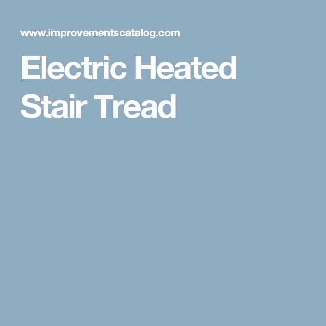Best Electric Heated Stair Tread Stair Treads Space Saving 400 x 300