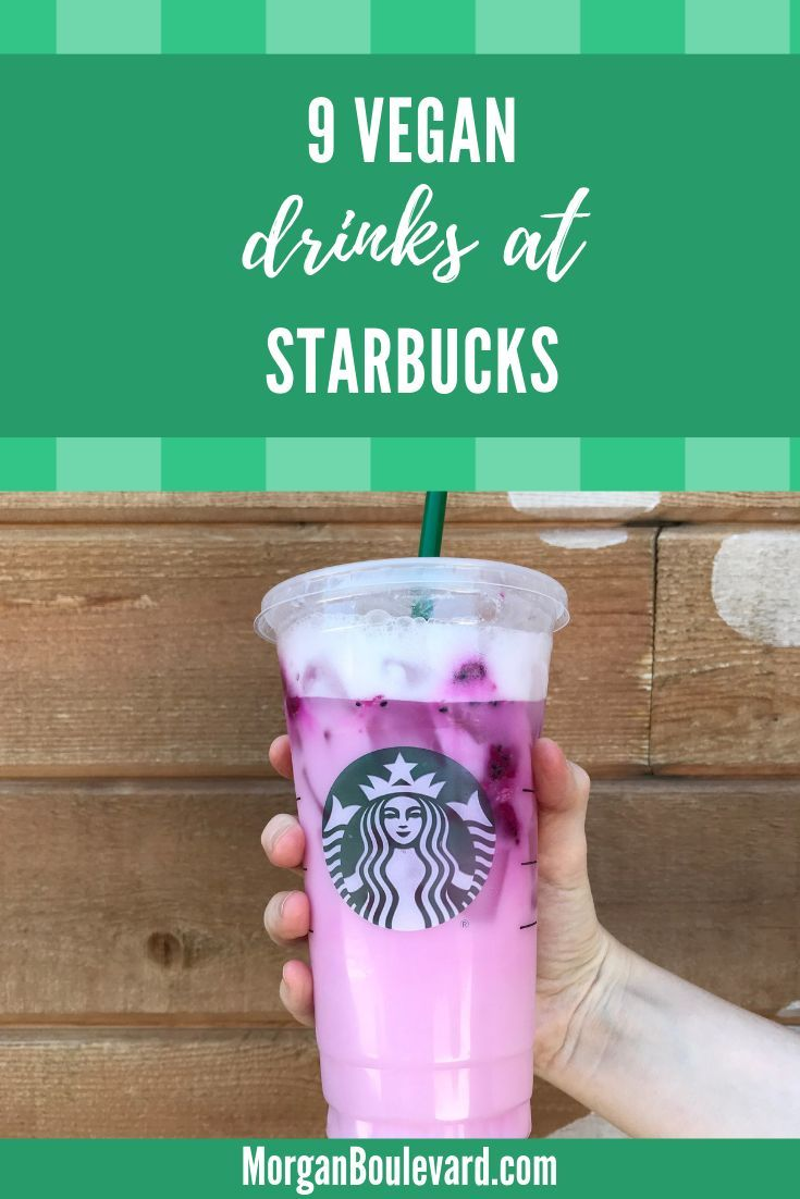 My 10 Favorite Vegan Drinks At Starbucks Dairy Free Starbucks Drinks Starbucks Drinks Recipes Vegan Starbucks Drinks