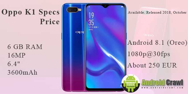Oppo K1 Specs + Pros and Cons Reviews | Official Price | Android