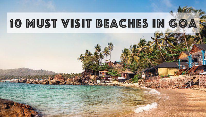 10 Must Visit Best Beaches In Goa Beach Goa White Sand Beach