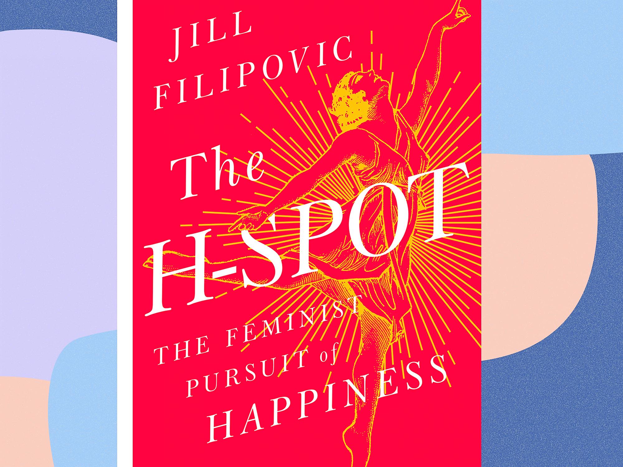 Filipovic Jill The H Spot The Feminist Pursuit Of