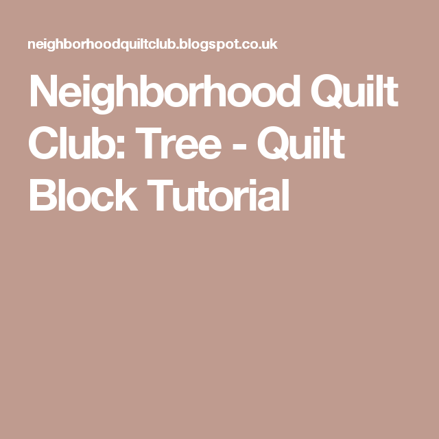 Neighborhood Quilt Club: Tree - Quilt Block Tutorial