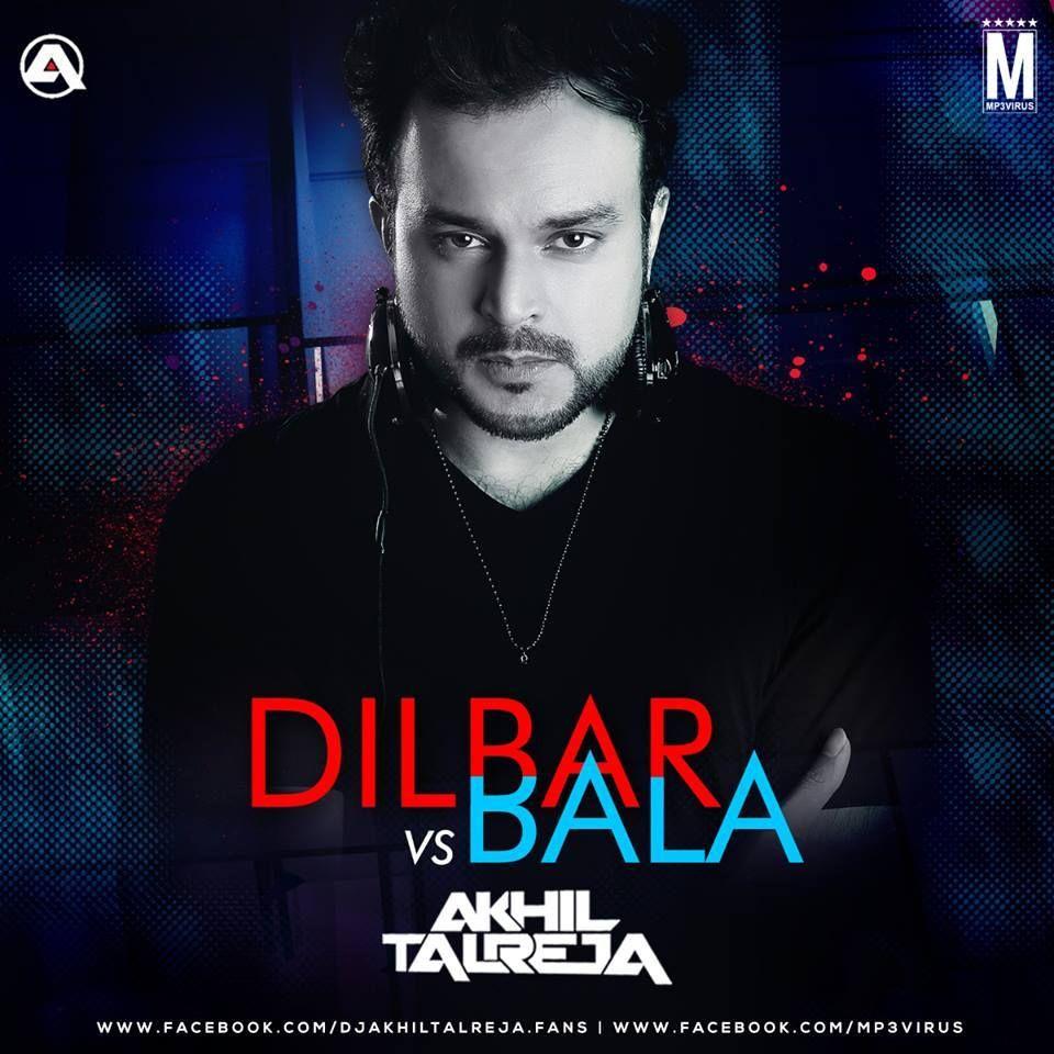 DJ Akhil Talreja Remix Download Now