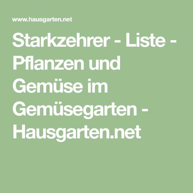 Starkzehrer Liste Pflanzen Und Gemuse Im Gemusegarten Starkzehrer Pflanzen Und Garten
