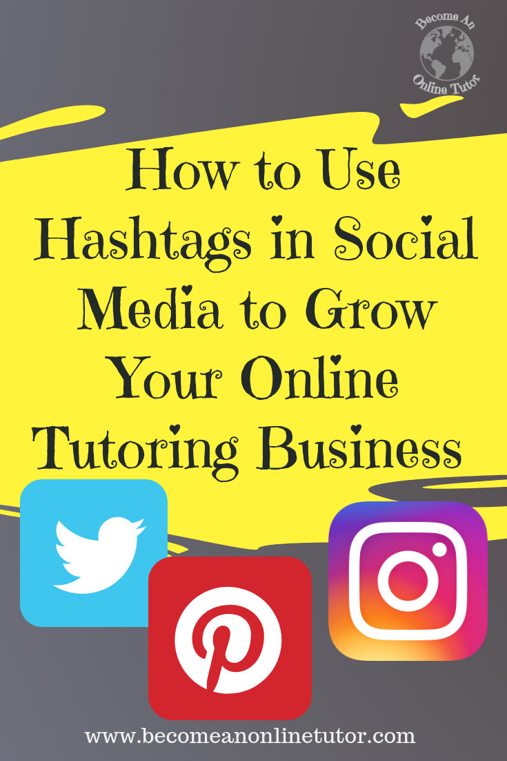 How To Use Hashtags In Social Media To Grow Your Online Tutoring Business Tutoring Business How To Use Hashtags Online Tutoring