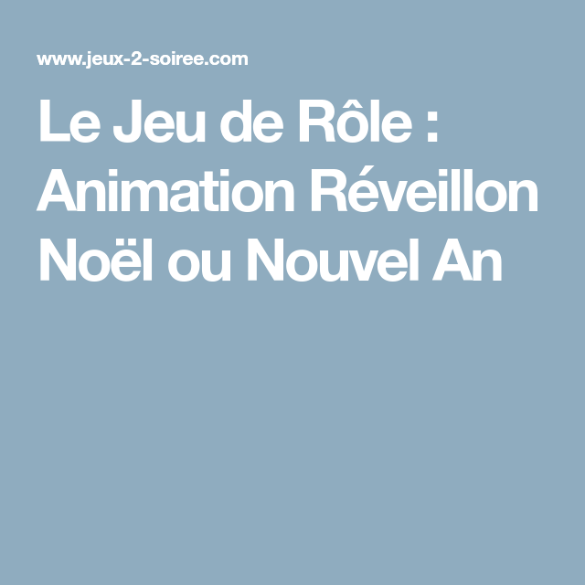 Animation Reveillon Noel Le Jeu de Rôle : Animation Réveillon Noël ou Nouvel An | Jeux de