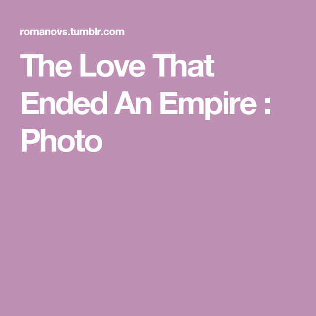 The Love That Ended An Empire   Nicholas, Russia, Russian