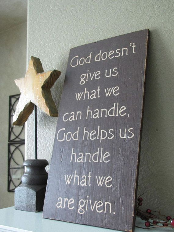 God doesn't give us what we can handle...