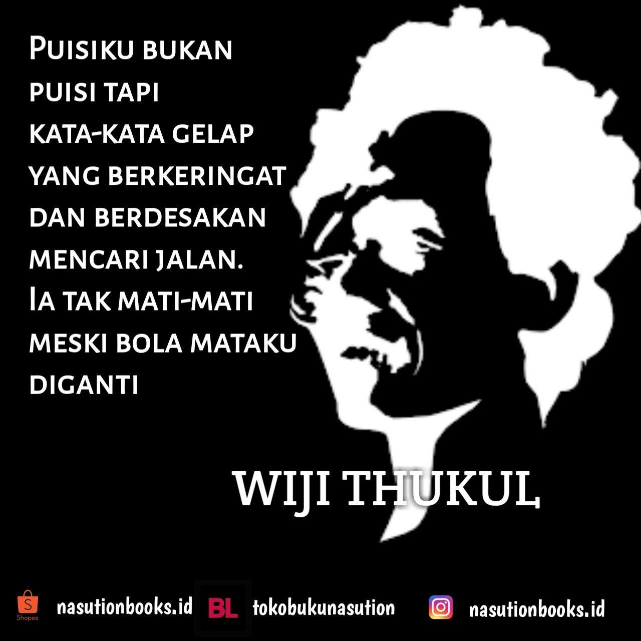 Wiji Thukul Kutipan Bijak Puisi Kutipan