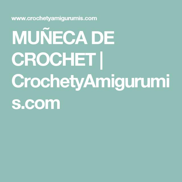 MUÑECA DE CROCHET | CrochetyAmigurumis.com | Muñecos De Ganchillo ...